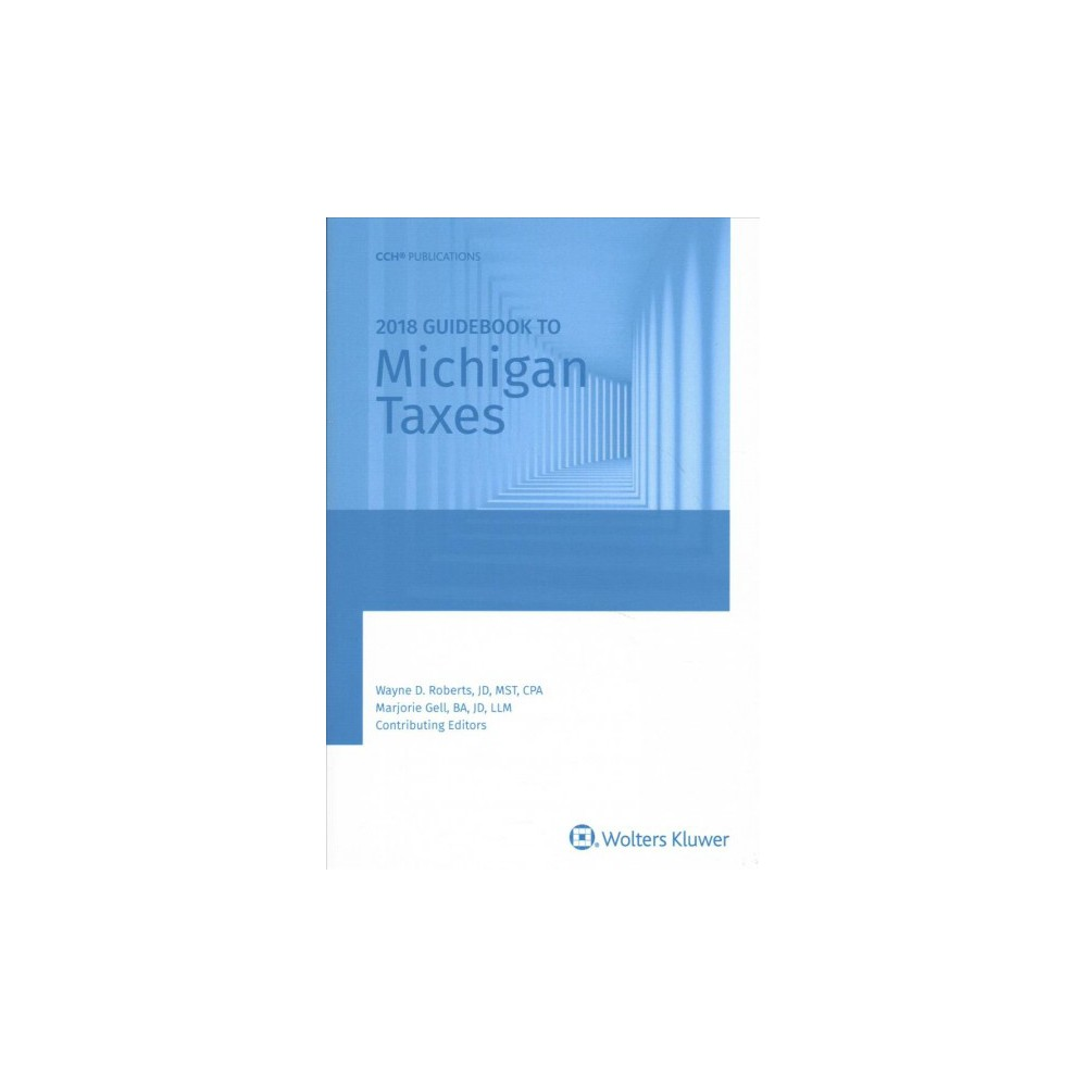 Guidebook to Michigan Taxes 2018 - (Paperback)