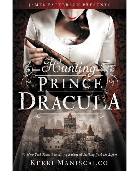 Hunting Prince Dracula -  Reprint (Stalking Jack the Ripper) by Kerri Maniscalco (Paperback) - image 1 of 1