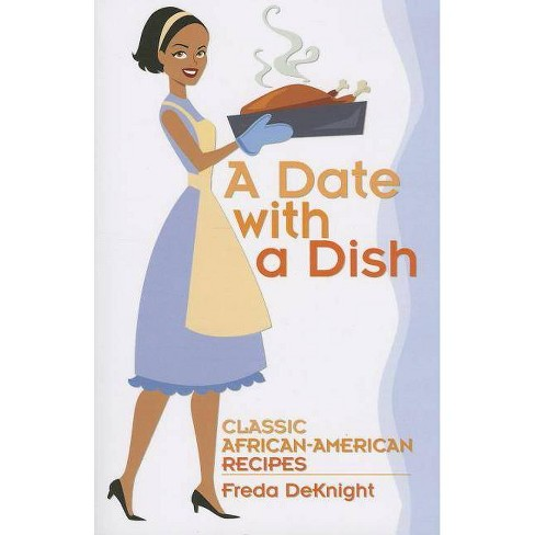 A Date With A Dish - (African American) By Freda Deknight ...