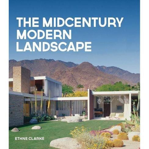 The Midcentury Modern Landscape By Ethne Clarke Hardcover Target