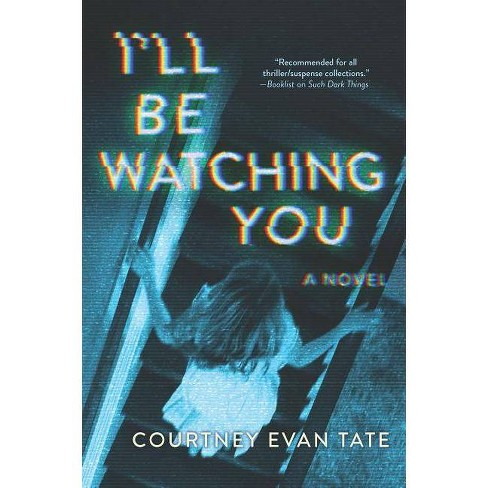 I'll Be Watching You - by  Courtney Evan Tate (Paperback) - image 1 of 1