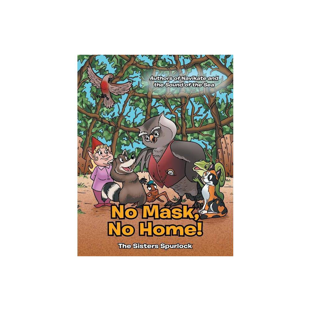 No Mask No Home By The Sisters Spurlock Paperback