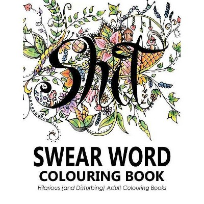 Swear Words Colouring Book - By Swear Word Colouring Book Group (paperback)  : Target