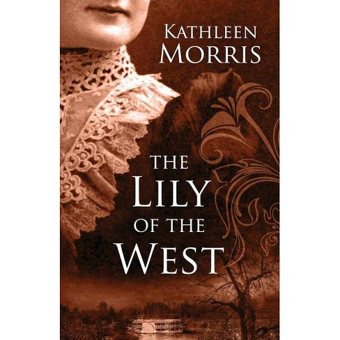 The Lily of the West - Large Print by  Kathleen Morris (Paperback) - image 1 of 1
