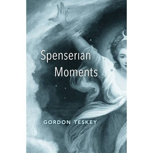 Spenserian Moments - by  Gordon Teskey (Hardcover) - image 1 of 1