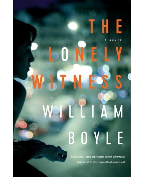 Lonely Witness -  by William Boyle (Hardcover) - image 1 of 1