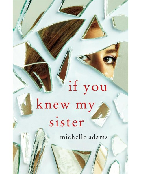 If You Knew My Sister -  by Michelle Adams (Paperback) - image 1 of 1