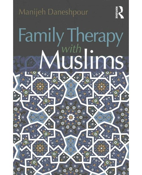 Family Therapy With Muslims (Paperback) (Manijeh Daneshpour) - image 1 of 1