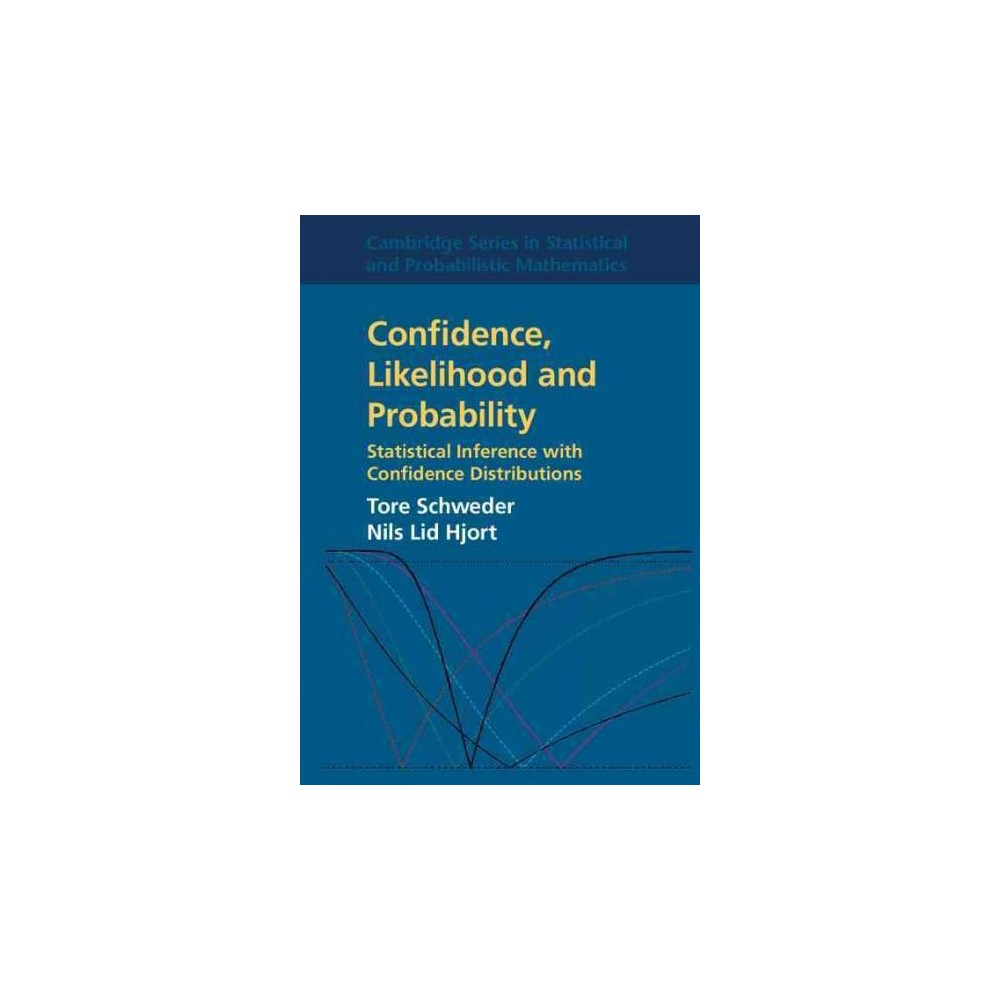 Confidence, Likelihood ,and Probability : Statistical Inference With Confidence Distributions