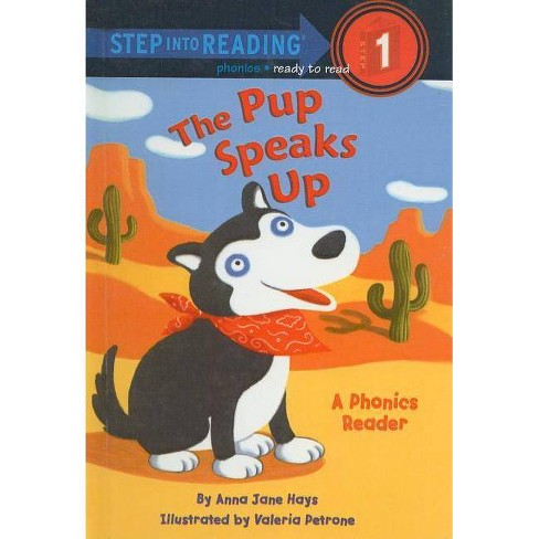 The Pup Speaks Up - (Step Into Reading: A Step 1 Book) by  Anna Jane Hays (Hardcover) - image 1 of 1