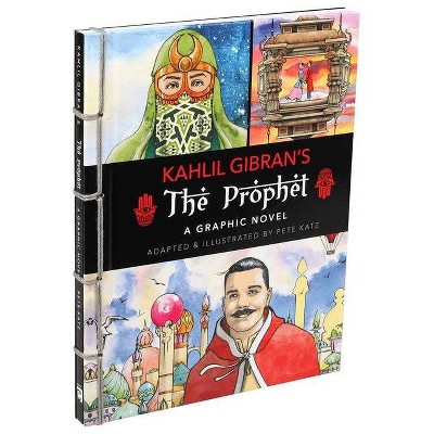 The Prophet: A Graphic Novel - by  Kahlil Gibran (Hardcover)