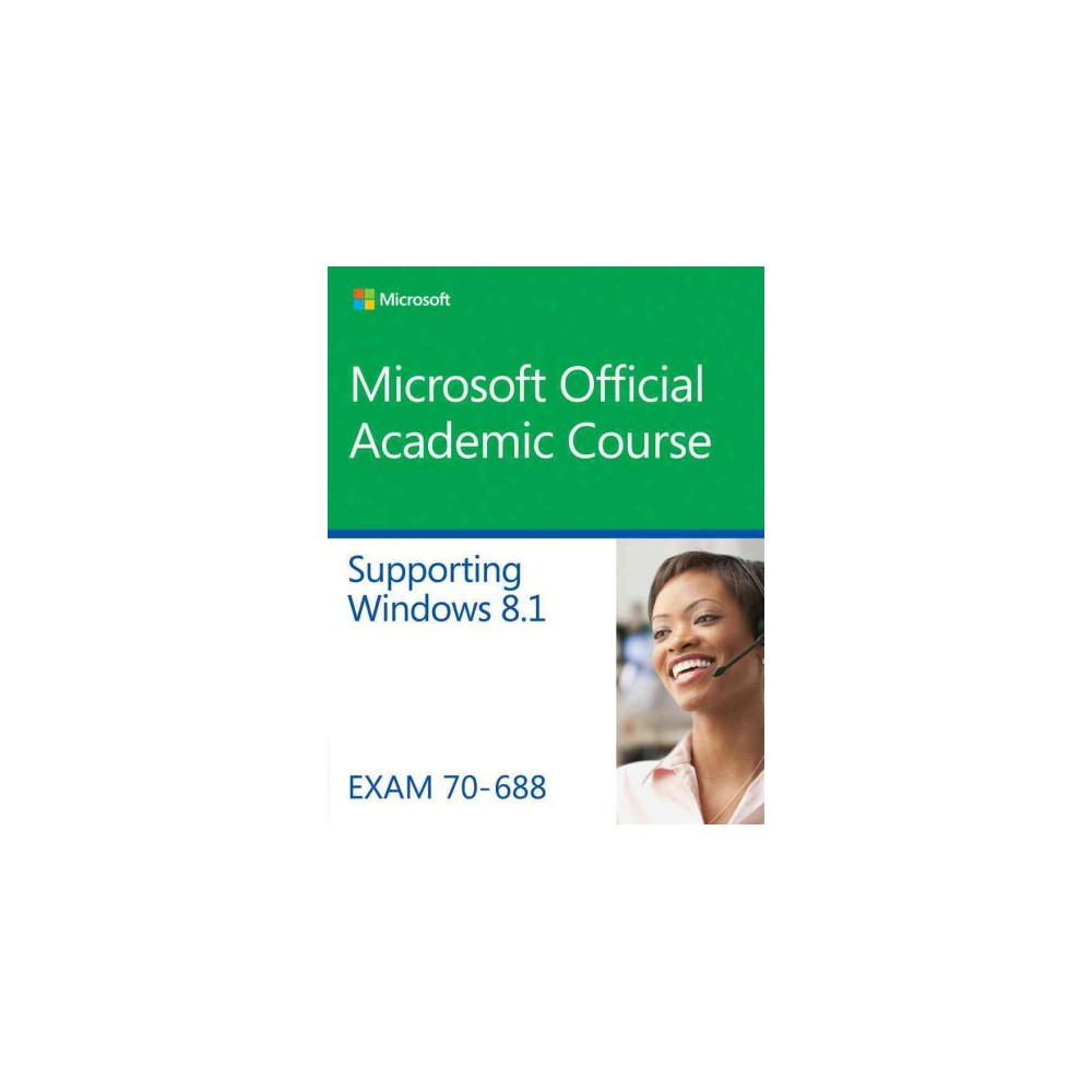 Supporting Windows 8.1 ( Microsoft Official Academic Course) (Paperback)