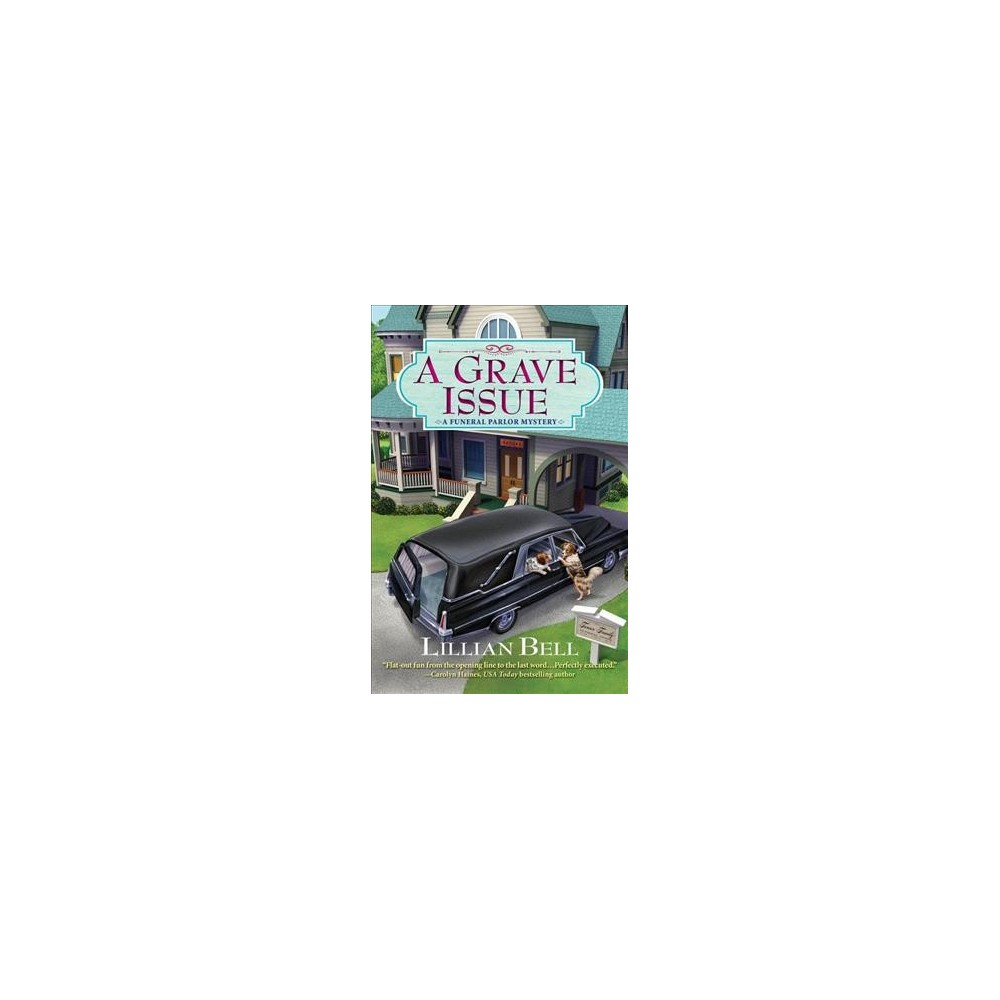 Grave Issue - (Funeral Parlor Mystery) by Lillian Bell (Hardcover)