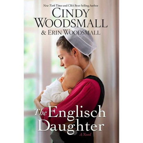 The Englisch Daughter - by  Cindy Woodsmall & Erin Woodsmall (Paperback) - image 1 of 1