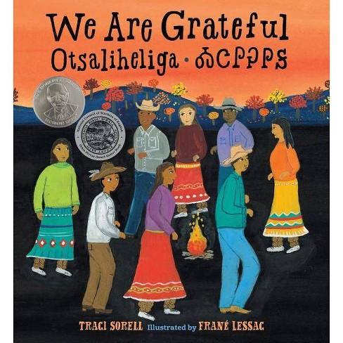 We Are Grateful: Otsaliheliga - by  Traci Sorell (Hardcover) - image 1 of 1