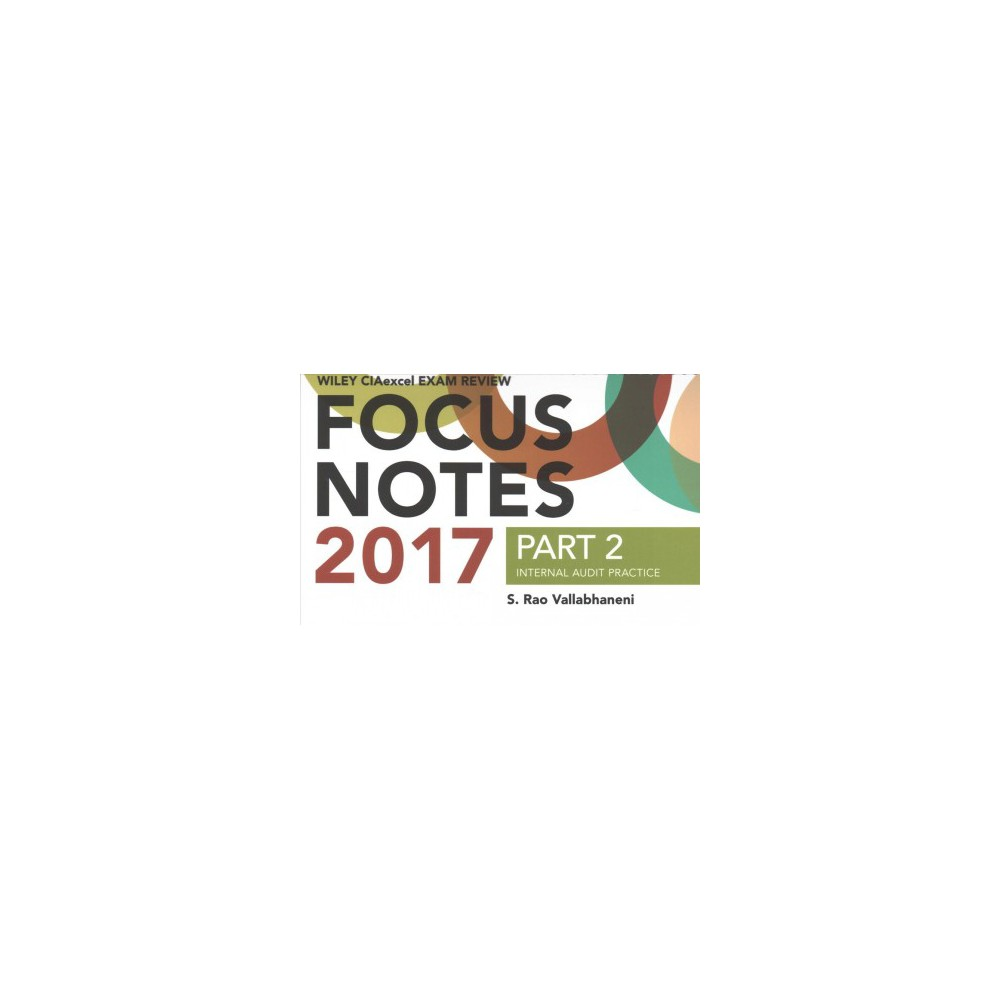 Wiley CIAexcel Exam Review Focus Notes 2017 : Internal Audit Practice - (Paperback)