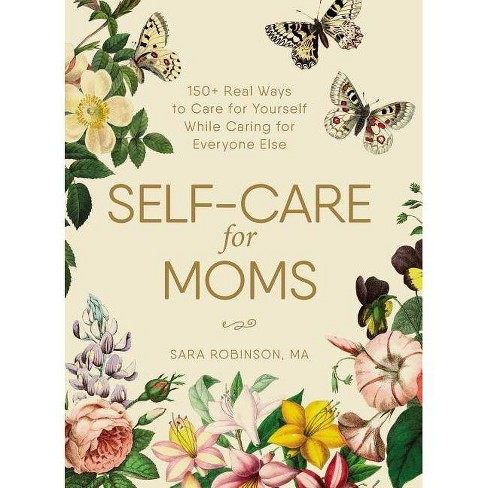 Self-Care for Moms - by  Sara Robinson (Hardcover) - image 1 of 1