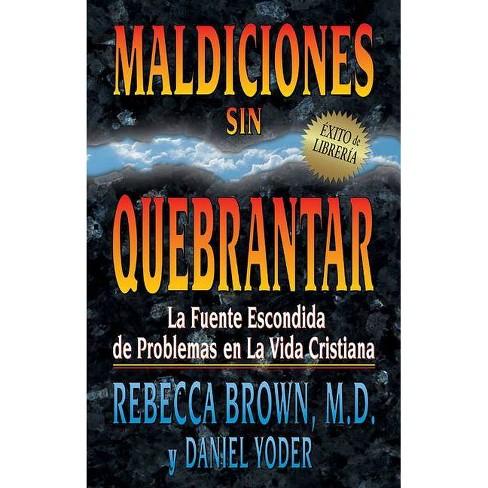 Maldiciones Sin Quebrantar - by  Rebecca Brown & Daniel Yoder (Paperback) - image 1 of 1