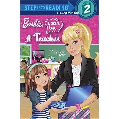 Barbie: I Can Be... a Teacher - (Step Into Reading - Level 2 - Quality) by  Mary Man-Kong (Paperback)