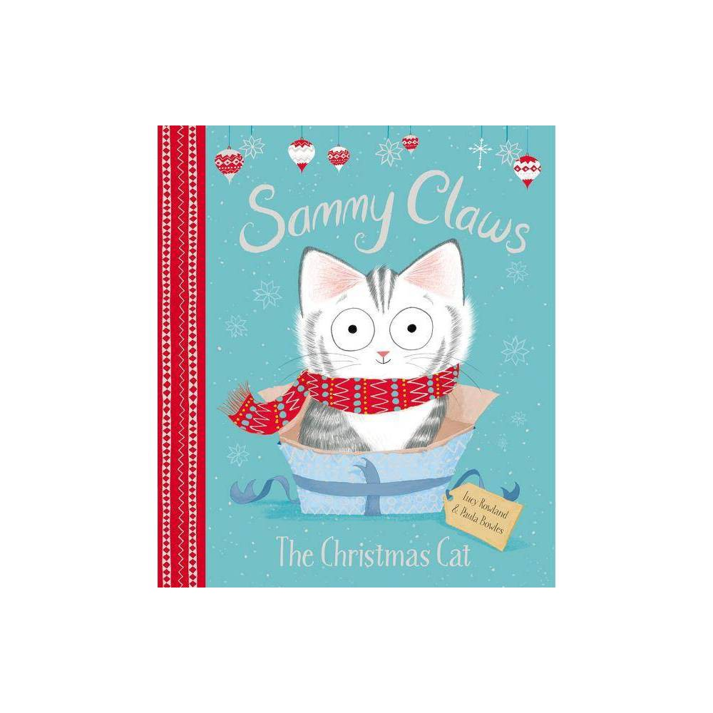 Sammy Claws The Christmas Cat By Lucy Rowland Hardcover