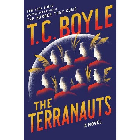 The Terranauts - by  T C Boyle (Hardcover) - image 1 of 1