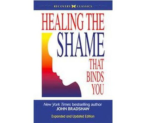 Healing the Shame That Binds You (Revised / Updated) (Paperback) - image 1 of 1