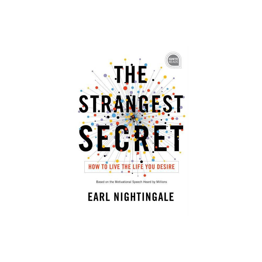 The Strangest Secret Ignite Reads By Earl Nightingale Hardcover