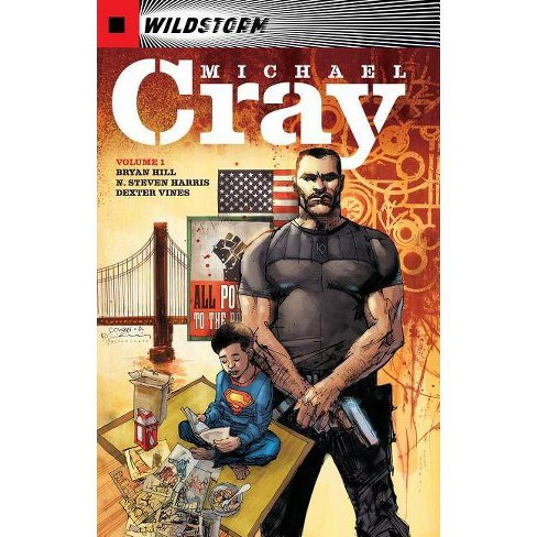 The Wild Storm: Michael Cray Vol. 1 - by  Bryan Hill (Paperback) - image 1 of 1
