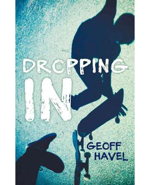 Dropping in (Paperback) (Geoff Havel) - image 1 of 1