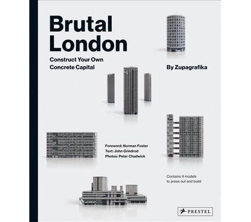 Brutal London : Construct Your Own Concrete Capital, Includes Press-Out-and-Build Models of Alexandra - image 1 of 1