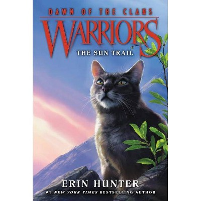 Warriors: Dawn of the Clans #1: The Sun Trail - by  Erin Hunter (Paperback)