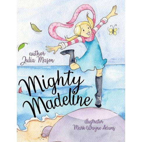 Mighty Madeline - by  Julia Mason (Hardcover) - image 1 of 1