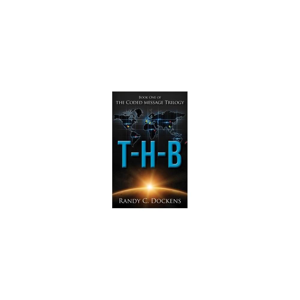 T-H-B (Paperback) (Randy C. Dockens)