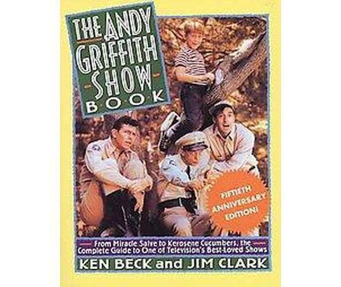 Andy Griffith Show Book (Anniversary) (Paperback) (Ken Beck & Jim Clark) - image 1 of 1