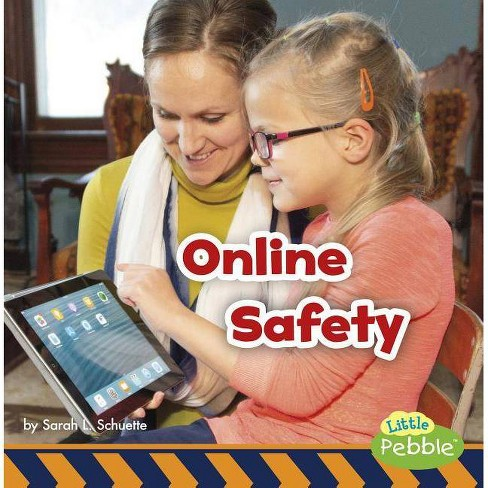 Online Safety - (Staying Safe!) by  Sarah L Schuette (Paperback) - image 1 of 1