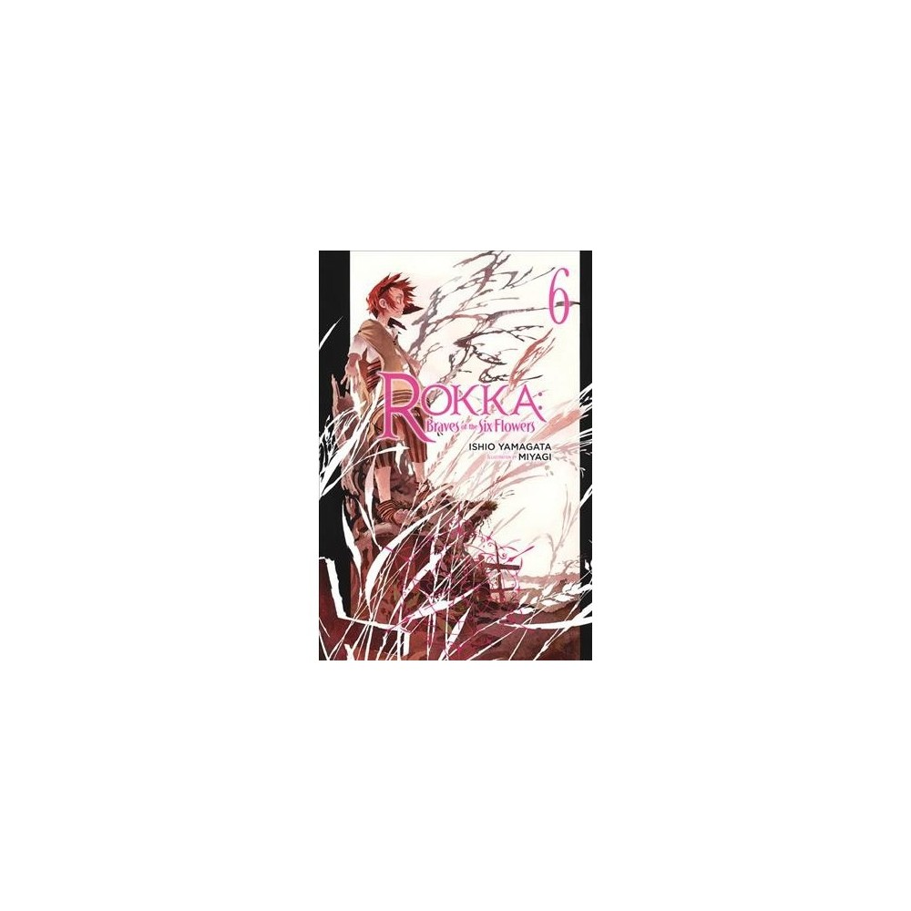 Rokka Braves of the Six Flowers - by Ishio Yamagata (Paperback)