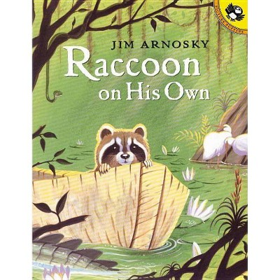 Raccoon on His Own - (Picture Puffin Books) by  Jim Arnosky (Paperback)