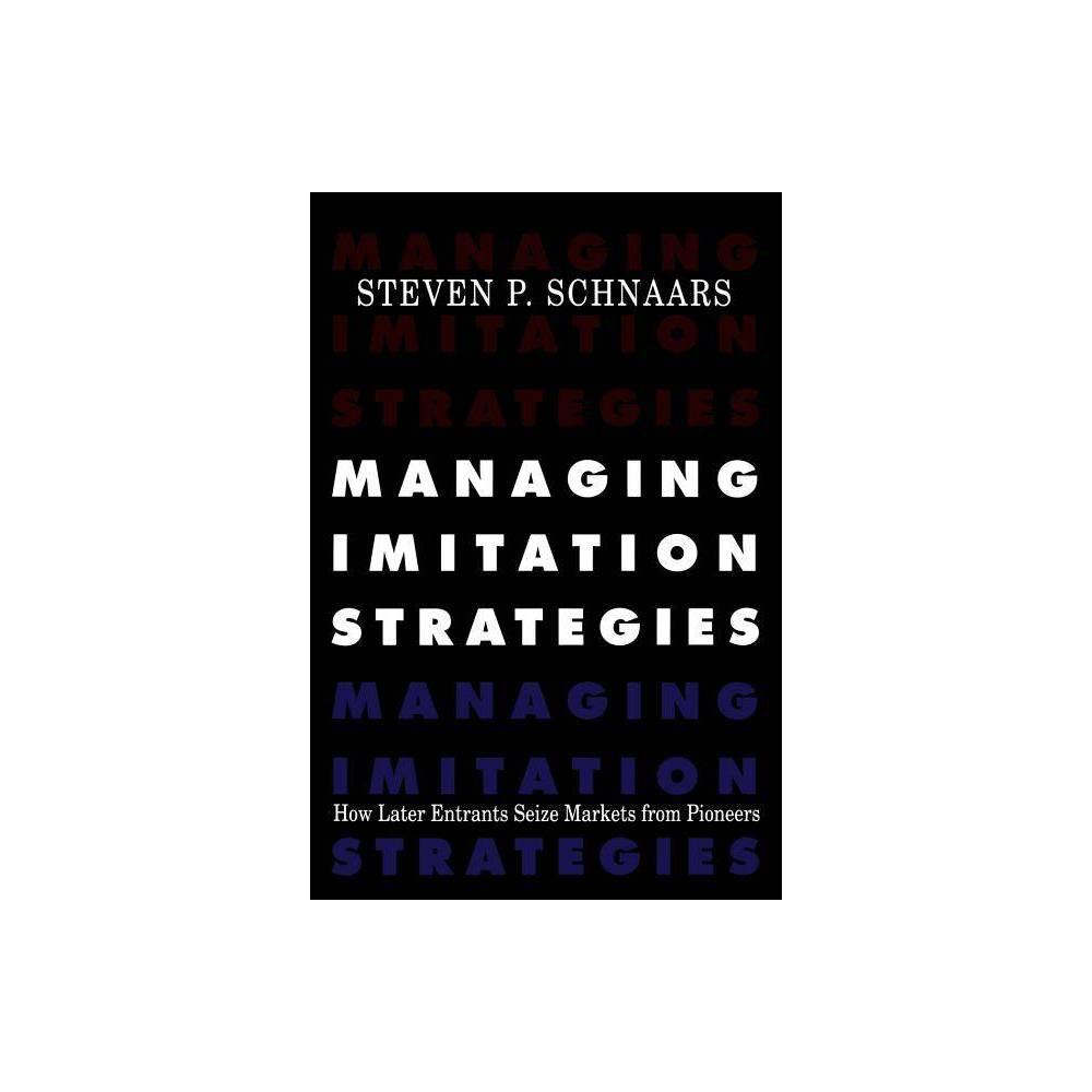 Managing Imitation Strategies By Steven P Schnaars Paperback