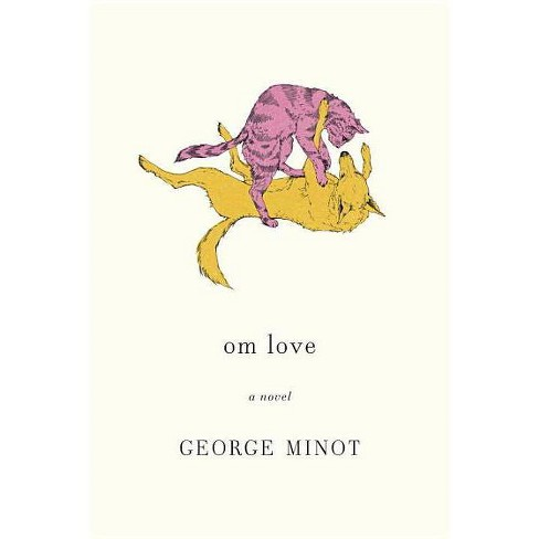 Om Love - by  George Minot (Hardcover) - image 1 of 1