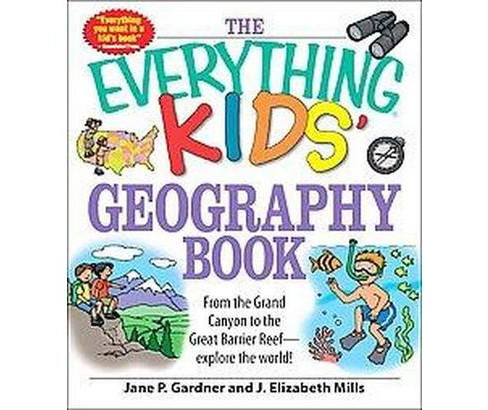 Everything Kids' Geography Book : From the Grand Canyon to the Great Barrier Reef--explore the World! - image 1 of 1