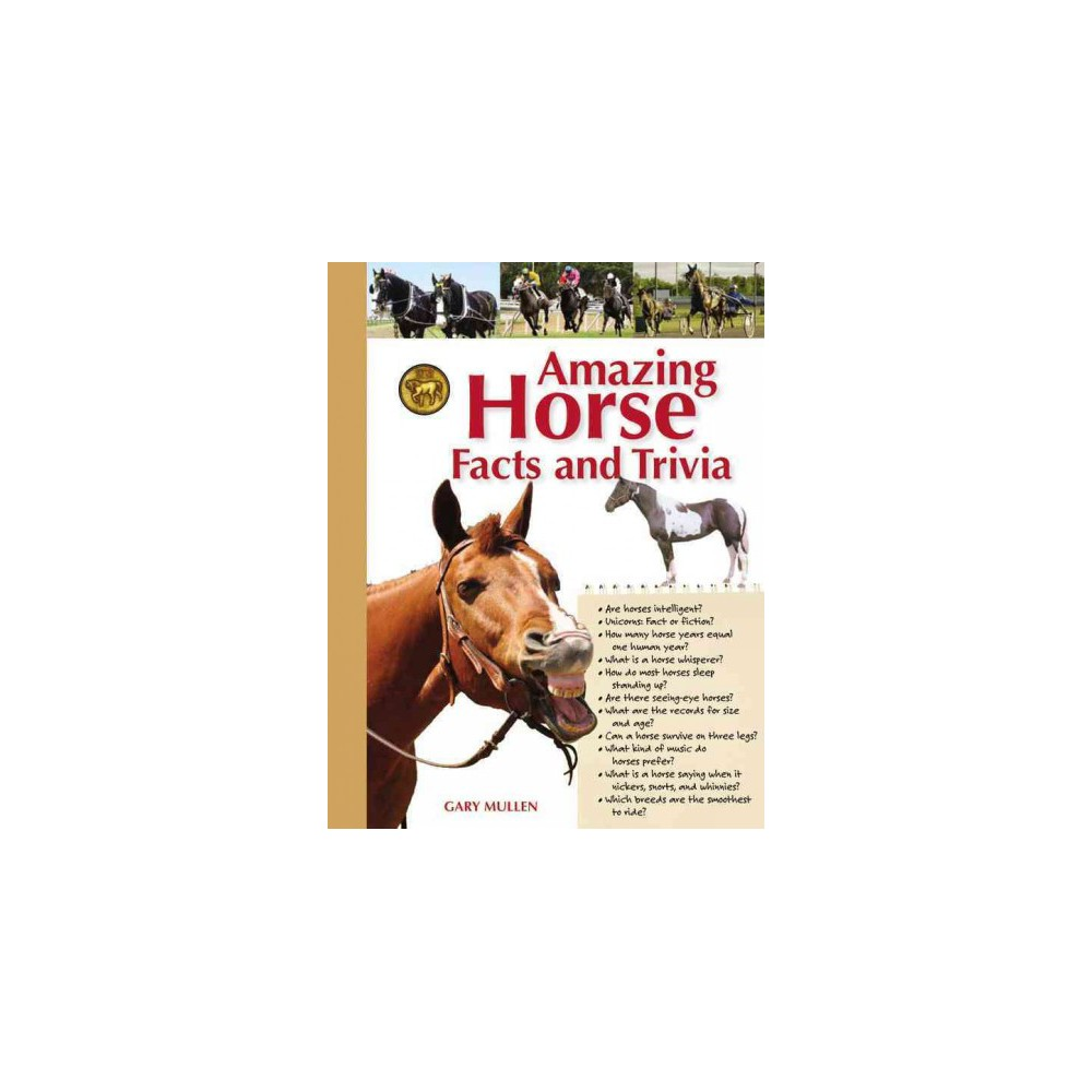 Amazing Horse Facts and Trivia (Illustrated) (Hardcover)