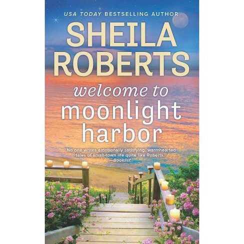 Welcome To Moonlight Harbor Or - By Roberts Sheila (Paperback) - image 1 of 1