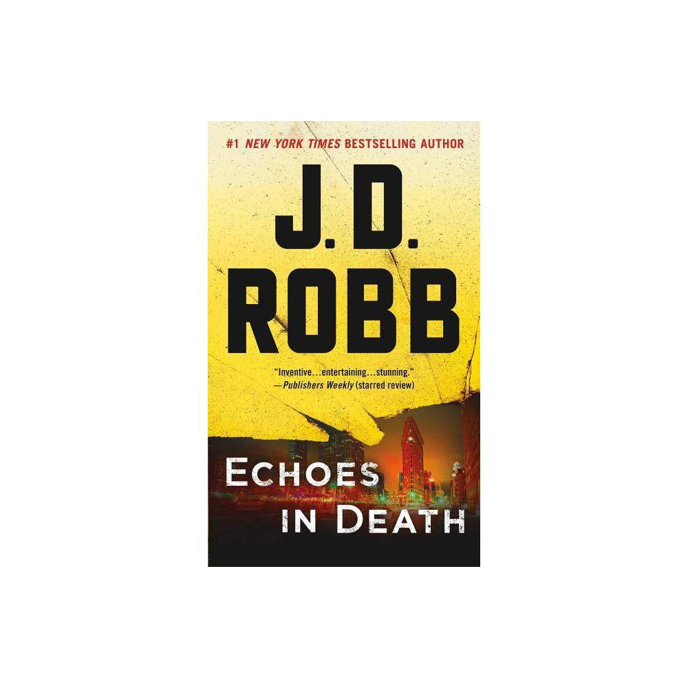 Echoes In Death Reissue Paperback J D Robb