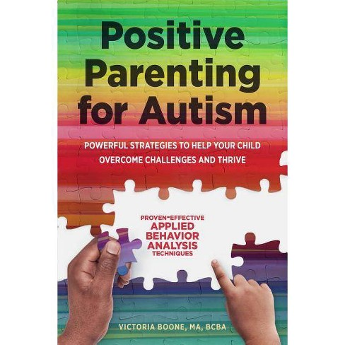 Positive Parenting For Autism By Victoria Boone Paperback Target