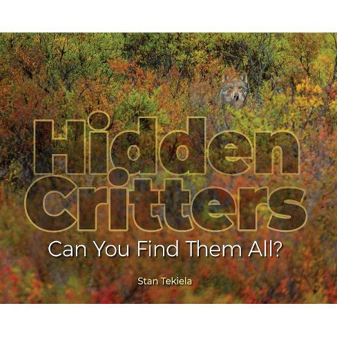 Hidden Critters - (Wildlife Picture Books) by  Stan Tekiela (Hardcover) - image 1 of 1