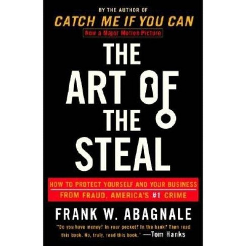 The Art of the Steal - by  Frank W Abagnale (Paperback) - image 1 of 1