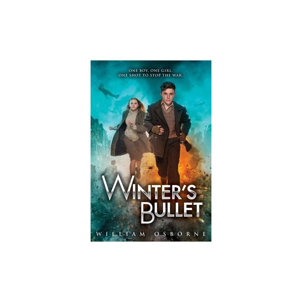 Winter's Bullet - by William Osborne (Hardcover)