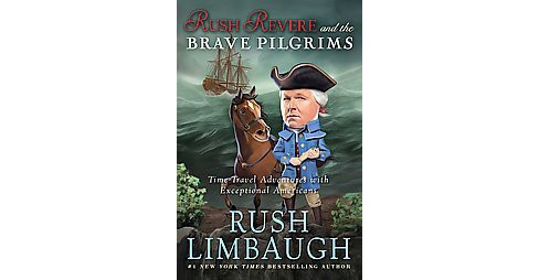 Rush Revere and the Brave Pilgrims (Hardcover) by Rush Limbaugh - image 1 of 1