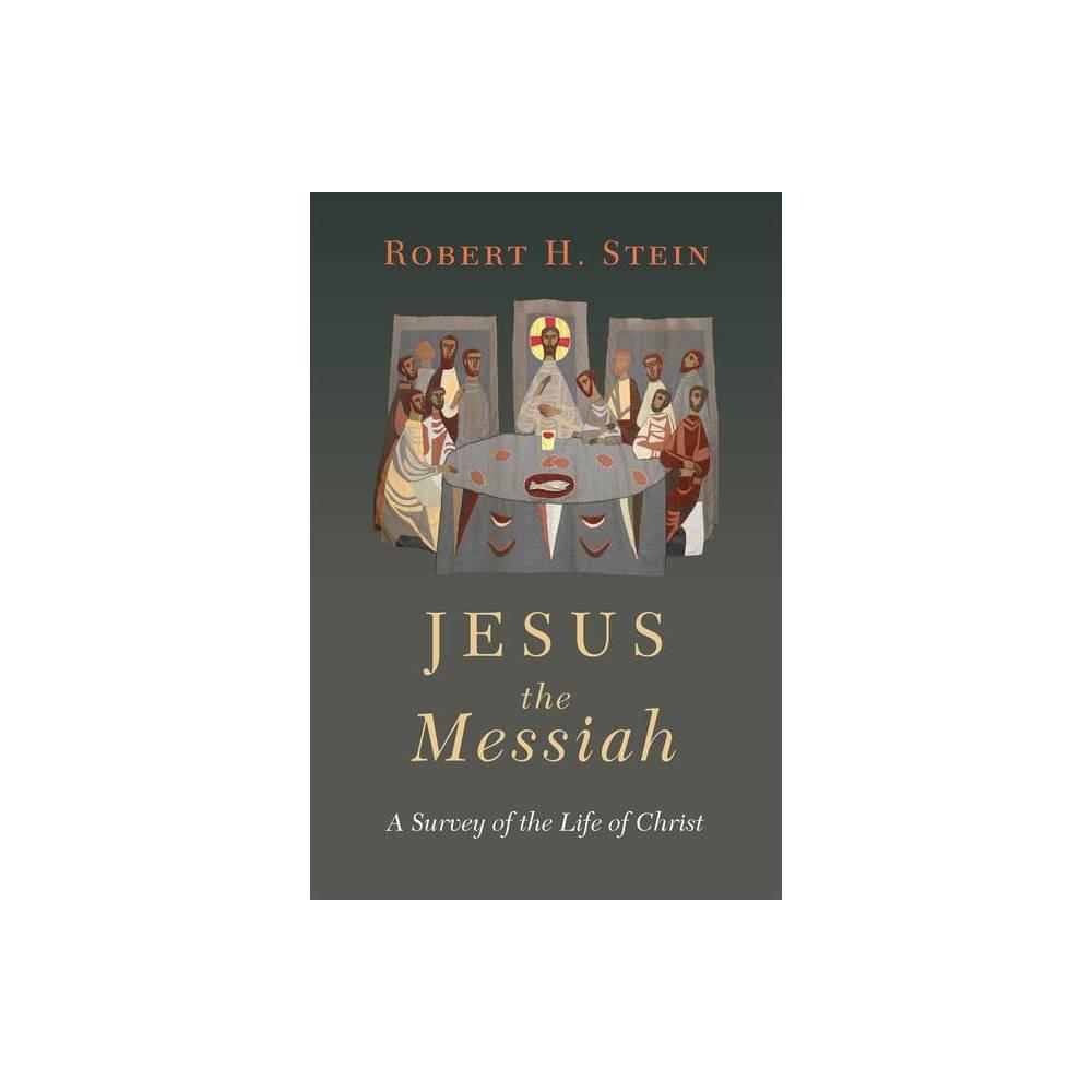 Jesus The Messiah By Robert H Stein Paperback