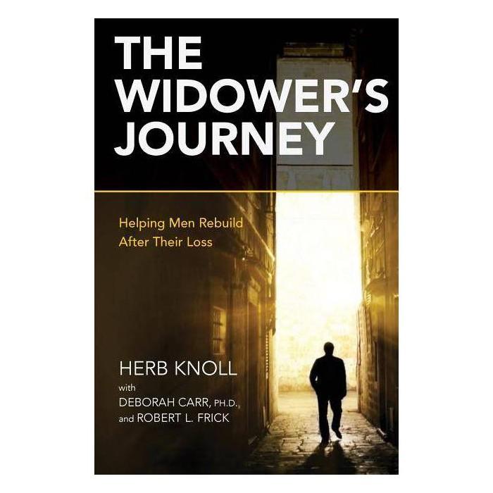 The Widower's Journey - by  Herb Knoll & Ph D Deborah Carr & Robert Frick (Paperback) - image 1 of 1